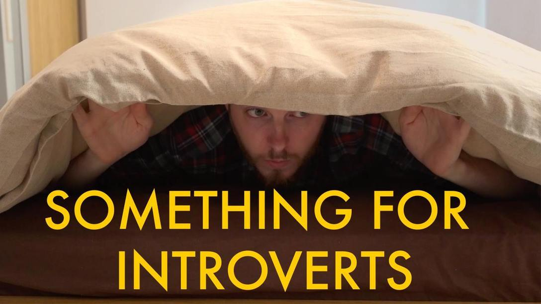 (99) Something For Introverts